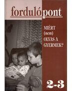 Fordulópont 2-3. - Miért (nem) olvas a gyermek? - Szávai Ilona