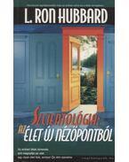 Szcientológia: Az élet új nézőpontból - L. Ron Hubbard