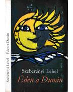 Éden a Dunánál - Szeberényi Lehel