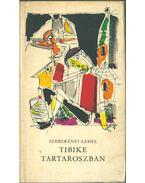 Tibike Tartaroszban (dedikált) - Szeberényi Lehel