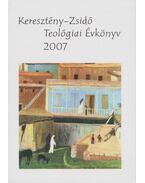 Keresztény-Zsidó Teológiai Évkönyv 2007 (dedikált) - Szécsi József
