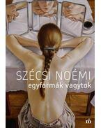 Egyformák vagytok - Szécsi Noémi