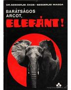 Barátságos arcot, elefánt! - Szederjei Ákos, Szederjei Magda