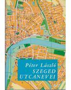 Szeged utcanevei - Péter László