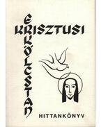 Krisztusi erkölcstan - Szegedi László, dr.