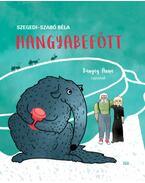 Hangyabefőtt - Szegedi, Szabó Béla