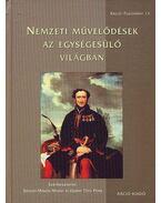 Nemzeti művelődések az egységesülő világban - Szegedy-Maszák Mihály, Zákány Tóth Péter