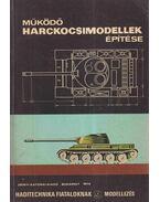Működő harckocsimodellek építése - Szegő Ferenc