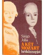 A két Mozart hétköznapjai - Szegő Júlia