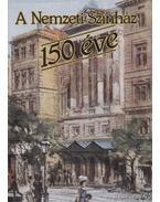 A Nemzeti Színház 150 éve - Székely György, Kerényi Ferenc, Vámos László, Magyar Bálint, Mályuszné Császár Edit, Hofer Miklós