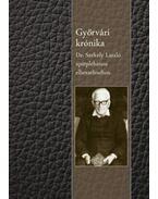 Győrvári krónika - Dr. Székely László apátplébános elbeszélésében - Székely László