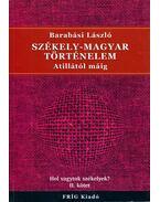Székely-magyar történelem Atillától máig - Barabási László