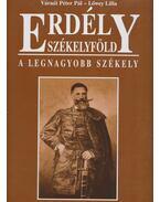 Erdély - Székelyföld - A legnagyobb székely - Váradi Péter Pál, Lőwey Lilla