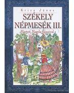 Székely népmesék III. - Kriza János