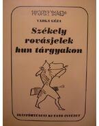 Székely rovásjelek hun tárgyakon - Varga Géza