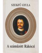 A száműzött Rákóczi - Szekfű Gyula
