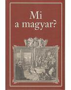 Mi a magyar? - Szekfű Gyula
