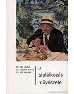 A táplálkozás művészete - Szelényi István, Sós József, Sós András