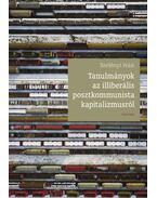 Tanulmányok az illiberális posztkommunista kapitalizmusról - Szelényi Iván