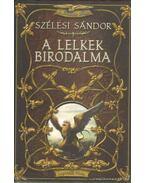 A lelkek birodalma - Szélesi Sándor