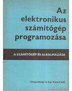 Az elektronikus számítógép programozása - Szelezsán János, Vadász Péter