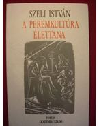 A peremkultúra élettana - Szeli István