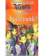 Witch - Hogyan bulizzunk? - Szemők Ildikó (szerk.)