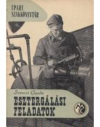 Esztergálási feladatok - Szenczi Gyula