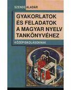Gyakorlatok és feladatok a magyar nyelv tankönyvéhez - Szende Aladár
