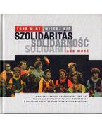 Több mint szolidaritás - Wiecej niz solidarinosc - Solidarity and more - Szende László