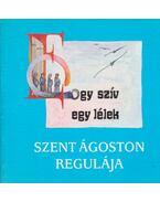 Szent Ágoston regulája - Szent Ágoston