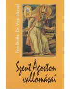 Szent Ágoston vallomásai - Szent Ágoston