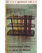 Az anyag élő állapota - Szent-Györgyi Albert