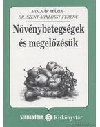 Növénybetegségek és megelőzésük - Szent-Miklóssy Ferenc, Molnár Mária