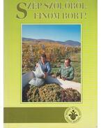 Szép szőlőből finom bort - Szent-Miklóssy Ferenc