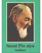 Szent Pio atya imafüzet - Tűzkő Lajos (szerk.)