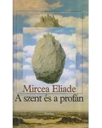 A szent és a profán - Mircea Eliade