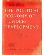 The Political Economy of Underdevelopment - Szentes Tamás