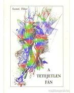 A tetejetlen fán - Szenti Tibor