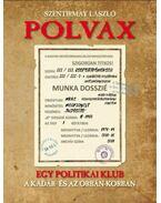 Polvax - Egy politikai klub a Kádár- és az Orbán-korszakban - Szentirmay László