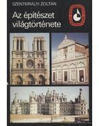 Az építészet világtörténete II. kötet - Szentkirályi Zoltán