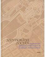 Válogatott építészettörténeti és elméleti tanulmányok - Szentkirályi Zoltán