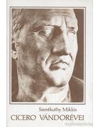 Cicero vándorévei - Szentkuthy Miklós