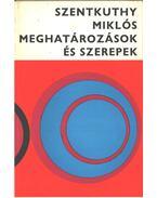 Meghatározások és szerepek - Szentkuthy Miklós