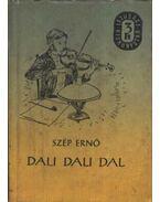 Dali dali dal - Szép Ernő
