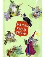 Mátyás király tréfái - Szép Ernő