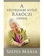 A végtelenbe nyíló Rákóczi udvar - CD melléklettel - Szepes Mária