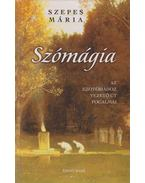 Szómágia - Szepes Mária