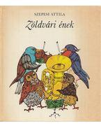 Zöldvári ének (dedikált) - Szepesi Attila