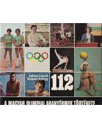 112 - A magyar olimpiai aranyérmek története 1896-1980 - Szepesi György, Lukács László